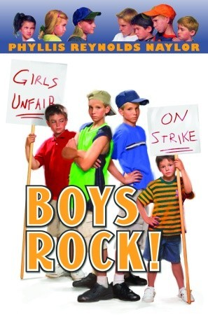 Boys Rock! by Phyllis Reynolds Naylor