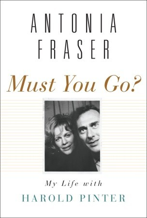 Must You Go? by Antonia Fraser