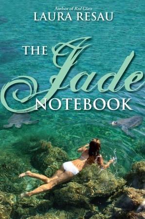 The Jade Notebook by Laura Resau