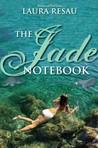 The Jade Notebook (Notebook, #3)