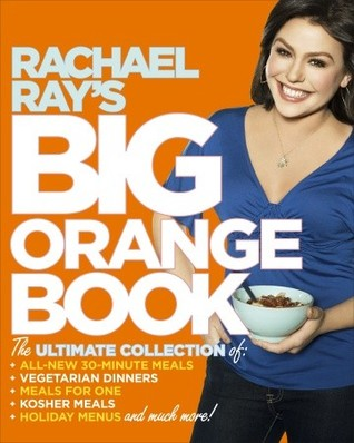 Rachael Ray\'s Kitchen Companion: More Than 200 All-New 30 ...