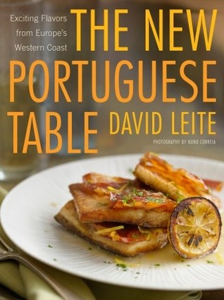 The new portuguese table exciting flavors from europes western the new portuguese table exciting flavors from europes western coast by david leite forumfinder Images