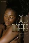 Gold Diggers: A Novel