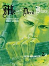 Me and the Devil Blues: The Unreal Life of Robert Johnson, Volume 2