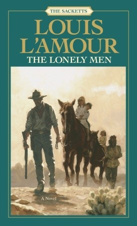 The Lonely Men (The Sacketts #12)