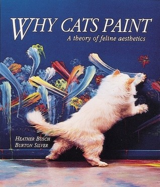 Why Cats Paint by Heather Busch