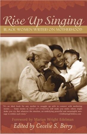 Rise Up Singing: Black Women Writers on Motherhood