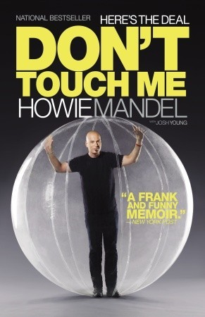 heres the deal dont touch me by howie mandel reviews discussion bookclubs lists