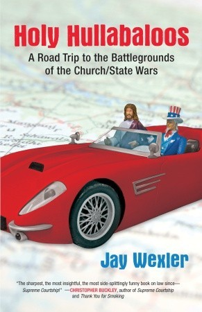 holy-hullabaloos-a-road-trip-to-the-battlegrounds-of-the-church-state-wars