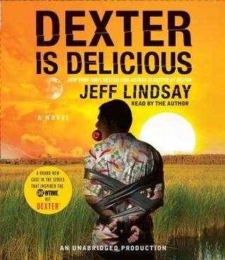 Dexter is Delicious (Dexter, #5)