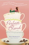 Perfect Blend: A Novel