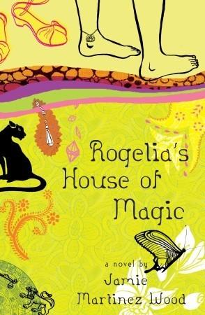 Rogelia's House of Magic by Jamie Martinez Wood