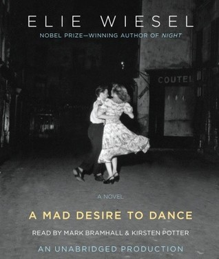 Ebook A Mad Desire to Dance by Elie Wiesel DOC!
