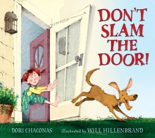 8036436  sc 1 st  Goodreads & Donu0027t Slam the Door! by Dori Chaconas