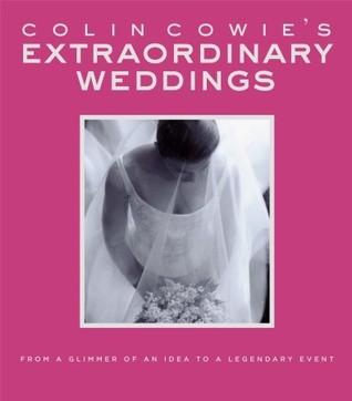 Colin Cowies Extraordinary Weddings