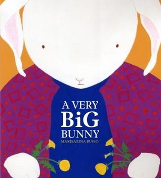 A Very Big Bunny by Marisabina Russo