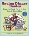 Saving Dinner Basics: How to Cook Even If You Don't Know How
