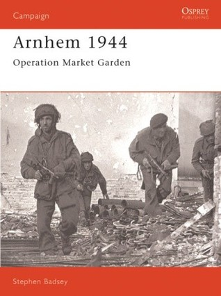Arnhem 1944: Operation Market Garden