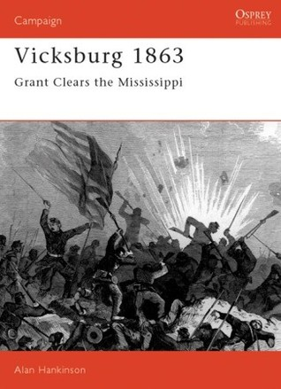 Vicksburg 1863: Grant Clears the Mississippi