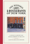 The Historic Shops & Restaurants of New York: A Guide to Century Old Establishments in the City