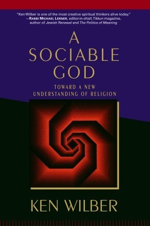 A Sociable God by Ken Wilber