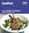 Good Food: Speedy Suppers: Triple-tested Recipes