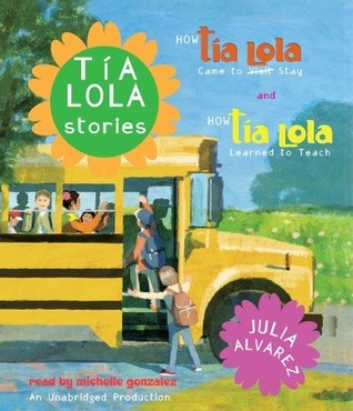 tia-lola-stories-how-tia-lola-came-to-visit-stay-and-how-tia-lola-learned-to-teach