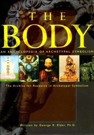 The Body: An Encyclopedia of Archetypal Symbolism