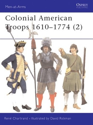 Colonial American Troops 1610–1774 (2) (Osprey Men At Arms, #372)