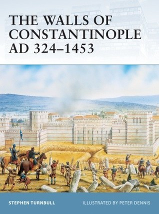 The Walls of Constantinople AD 324–1453