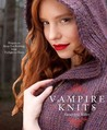 Vampire Knits: Projects to Keep You Knitting from Twilight to Dawn