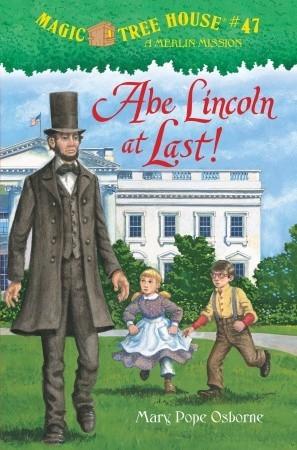 Abe Lincoln At Last! (Magic Tree House, #47)