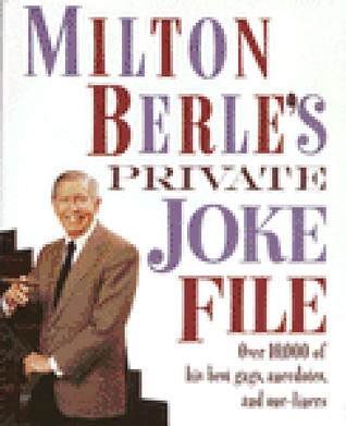 milton-berle-s-private-joke-file-over-10-000-of-his-best-gags-anecdotes-and-one-liners