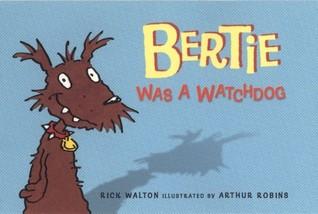 Bertie Was a Watchdog by Rick Walton