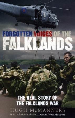 forgotten-voices-of-the-falklands-the-real-story-of-the-falklands-war-in-the-word-of-those-who-were-there