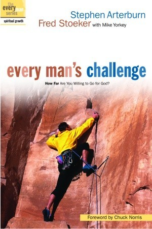 Ebook Every Man's Challenge: How Far Are You Willing to Go for God? by Stephen Arterburn PDF!