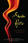 Shadow Hills by Anastasia Hopcus