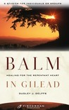 Balm in Gilead: Healing for the Repentent Heart