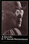 A Zen Life: D. T. Suzuki Remembered