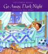 Go Away, Dark Night by Liz Curtis Higgs