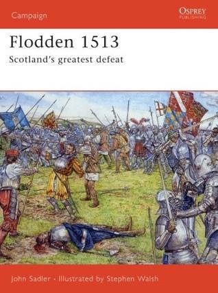 Flodden 1513: Scotland's greatest defeat EPUB PDF por John Sadler