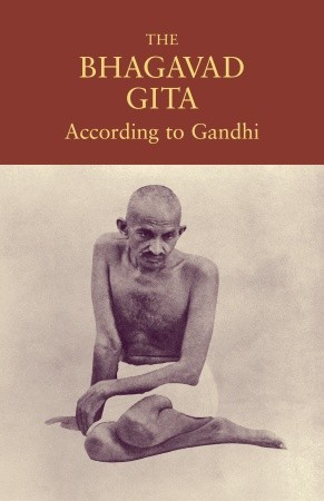 The Bhagavad Gita According to Gandhi by Mahatma Gandhi