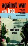 Against War with Iraq: An Anti-War Primer