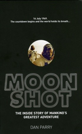Moonshot: The Inside Story of Mankind's Greatest Adventure