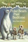 Polar Bears Past Bedtime (Magic Tree House, #12)