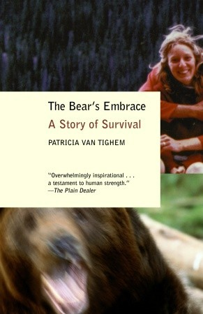 The Bear's Embrace by Patricia Van Tighem