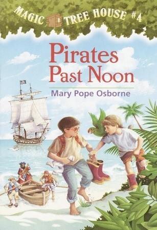 Pirates Past Noon (Magic Tree House, #4)