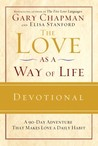 The Love as a Way of Life Devotional: A 90-Day Adventure That Makes Love a Daily Habit