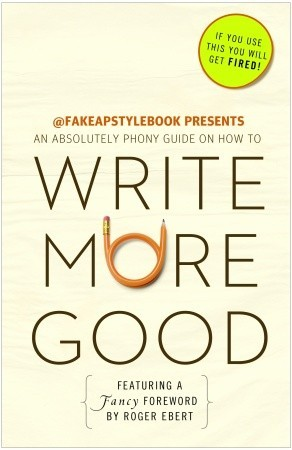 Write More Good by The Bureau Chiefs