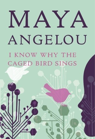 I Know Why the Caged Bird Sings by Maya Angelou